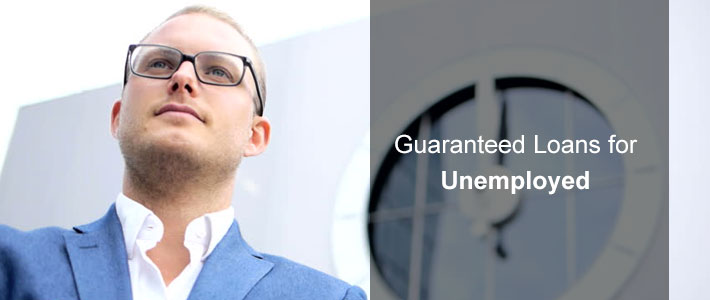 How Guaranteed Loans Help Unemployed People in A Short Duration?