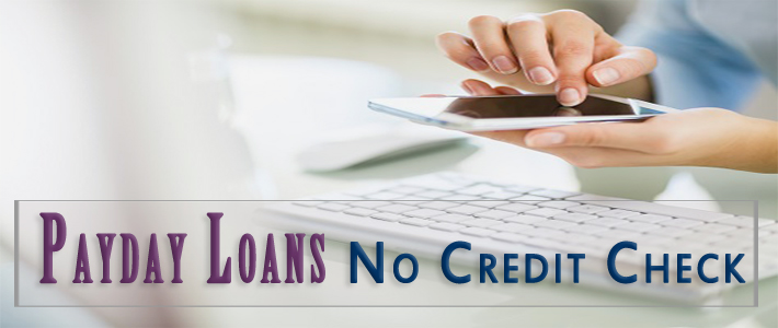 Payday Loans No Credit Check in UK Brings Desired Financial Solutions