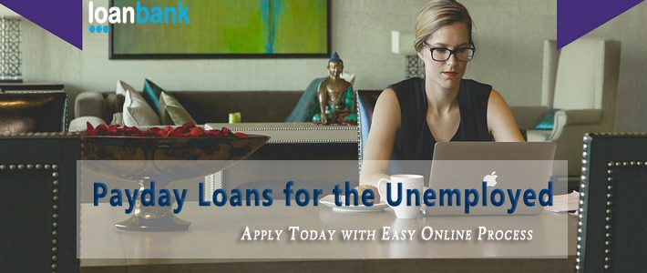 Payday Loans for the Unemployed People