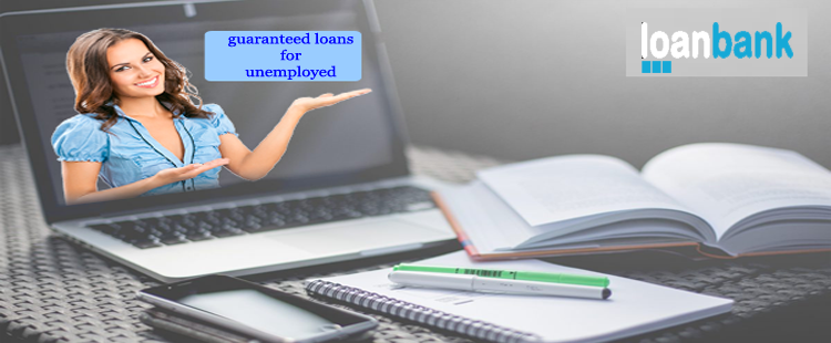 Why Guaranteed Loans for the Unemployed Are Considered Crucial?
