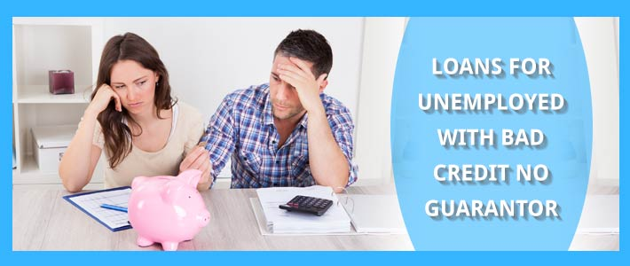 Are Loans for Unemployed Attainable with Bad Credit History and No Guarantor?
