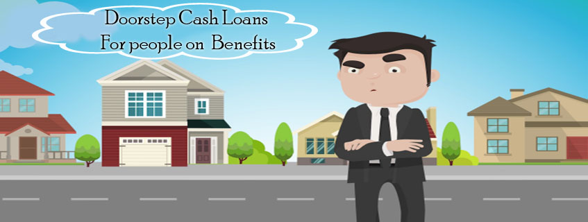doorstep cash loans for people on benefits