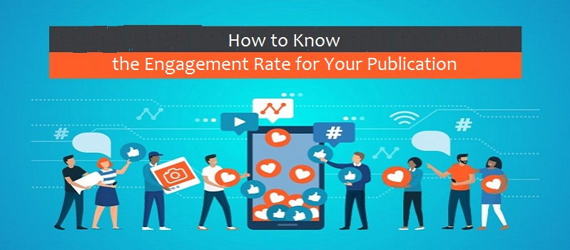 How to Know the Engagement Rate for Your Publication